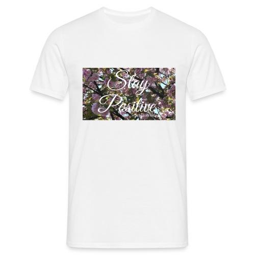 STAY POSITIVE #FRASIMTIME - Maglietta da uomo