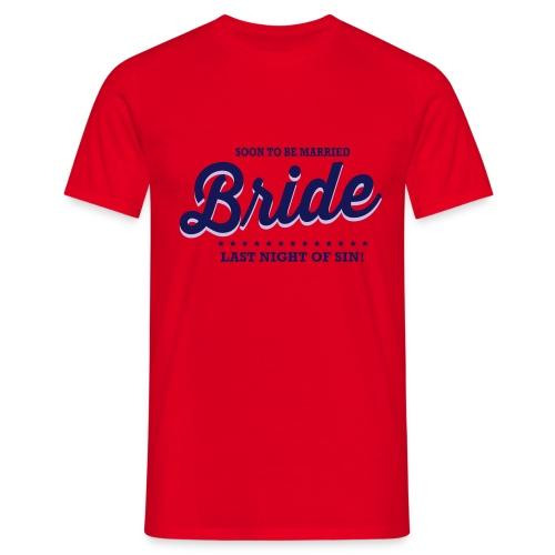 Bride vrijgezellenfeest - Mannen T-shirt