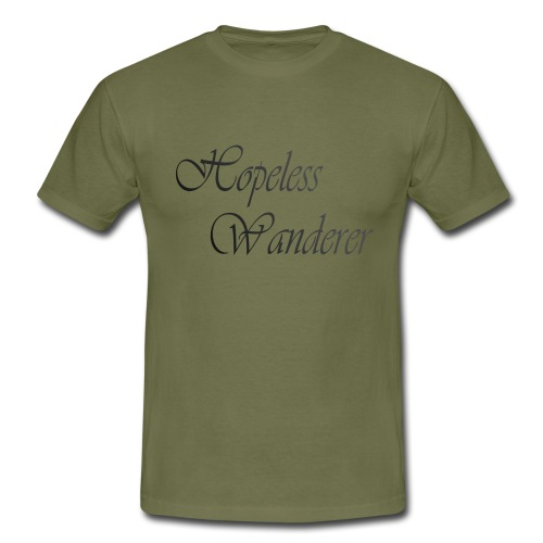 Hopeless Wanderer - Wander text - Men's T-Shirt