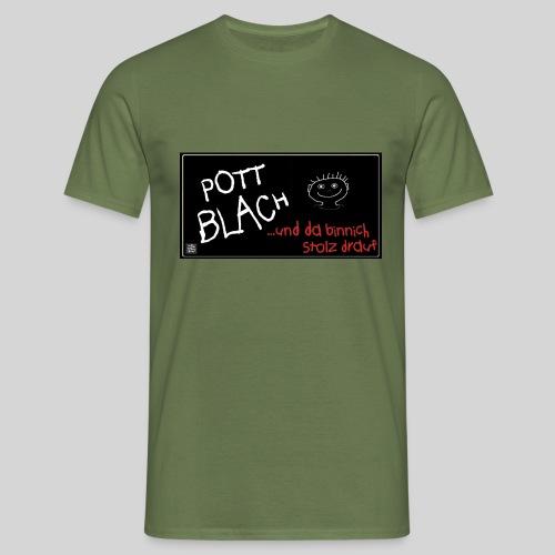 PottBlach und stolz drauf - Männer T-Shirt