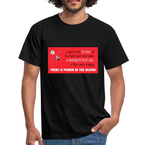 Thers power in the blood - Men's T-Shirt