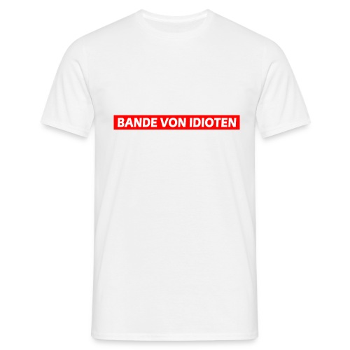 Bande von Idioten - Männer T-Shirt