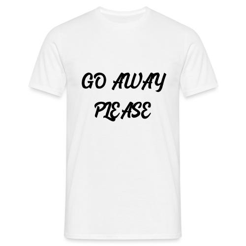Go Away Please - Männer T-Shirt