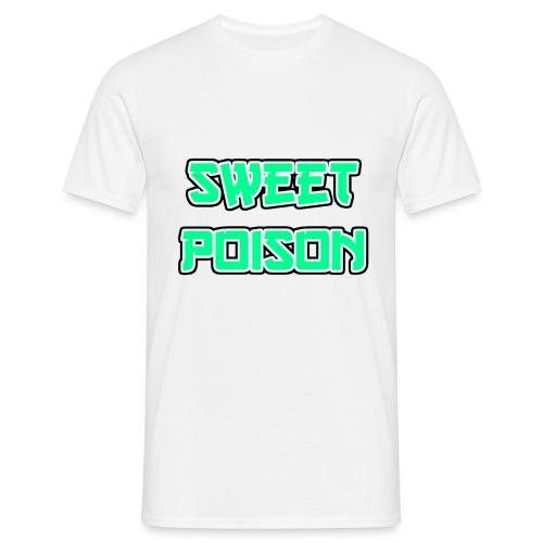 Sweet Poison - Männer T-Shirt