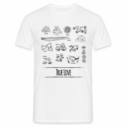Pasta - My True Love - Männer T-Shirt