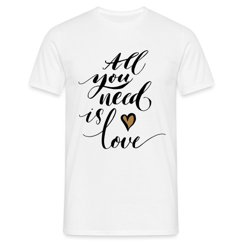 all you need is love - Valentine's Day - Men's T-Shirt