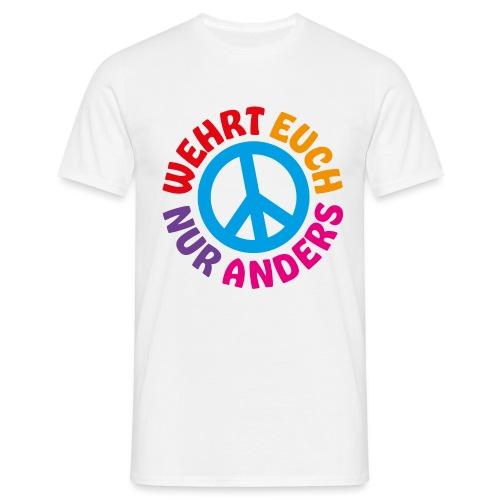 Wehrt euch nur anders - von Anna & Fritz - Männer T-Shirt