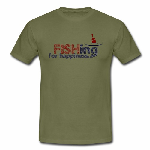 Fishing For Happiness - Men's T-Shirt