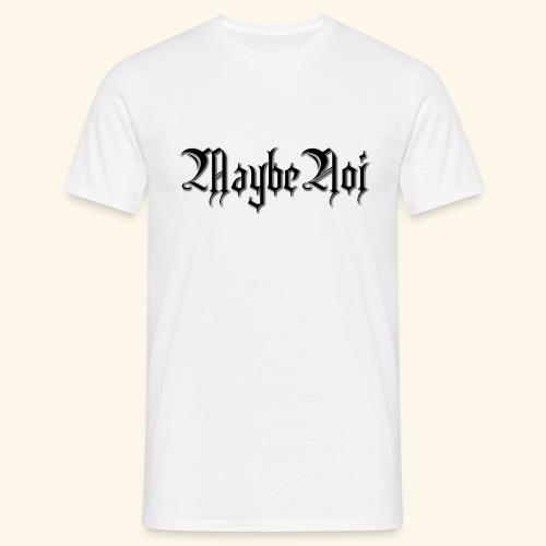 MaybeNoi Design - Männer T-Shirt