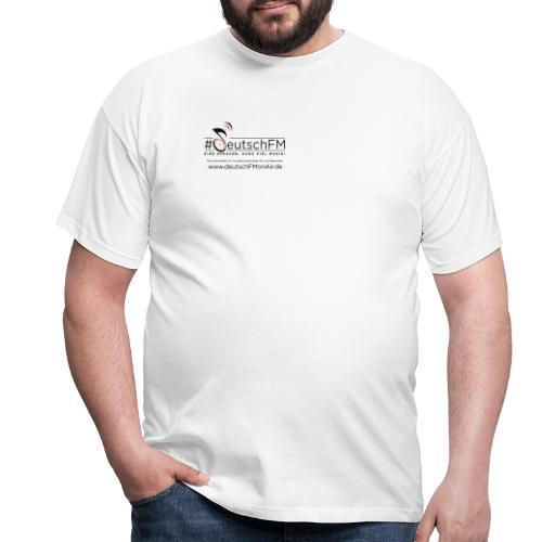 deutschFM - eine Sprache, ganz viel Musik ! - Männer T-Shirt