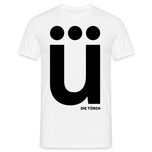 ü - Männer T-Shirt