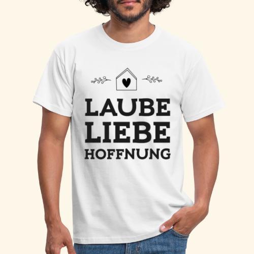 Laube Liebe Hoffnung I Geschenk Garten Schreber - Männer T-Shirt