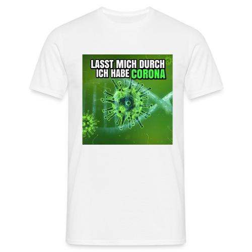 ICH HABE CORONA Tshirt und Hoodie - Männer T-Shirt