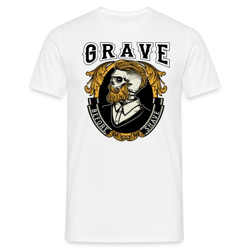 Grave Before Shave Bearded - Männer T-Shirt