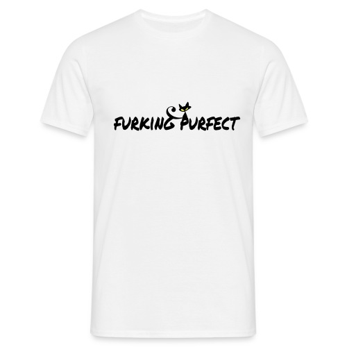 FURKING PURFECT - Mannen T-shirt