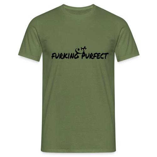 FURKING PURFECT - Mannen T-shirt
