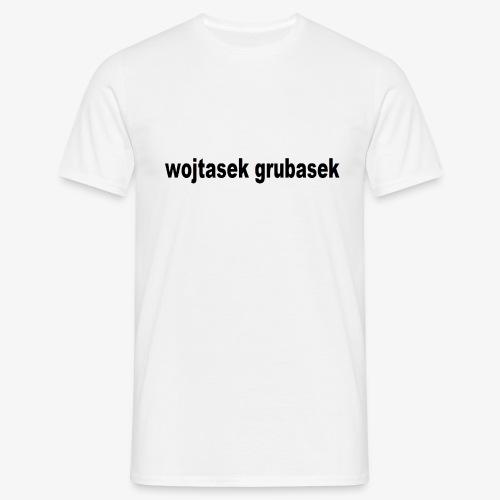 wojtasek grubasek - Koszulka męska