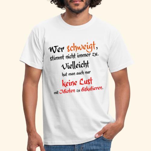 Wer Schweigt - Männer T-Shirt