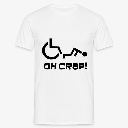 > Soms heb je pech en val je uit je rolstoel, crap - Mannen T-shirt