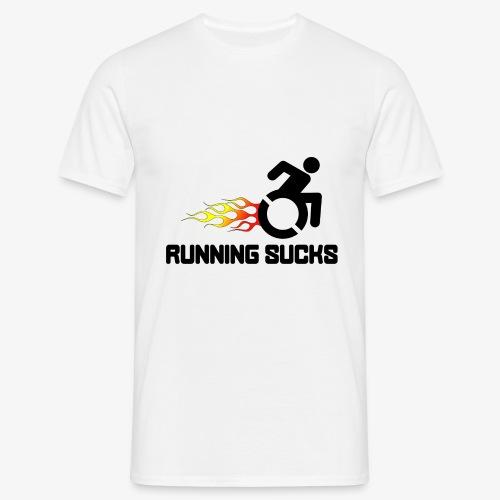 Rolstoel gebruikers vinden rennen niet leuk - Mannen T-shirt