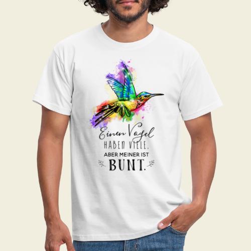 Kolibri: Einen Vogel haben viele - Männer T-Shirt