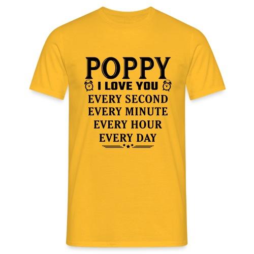 I Love You Poppy - Men's T-Shirt