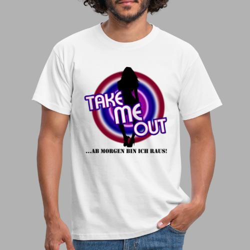 Take me out_Sie_Var. 2 - Männer T-Shirt