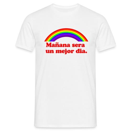Mañana sera un mejor dia - Camiseta hombre