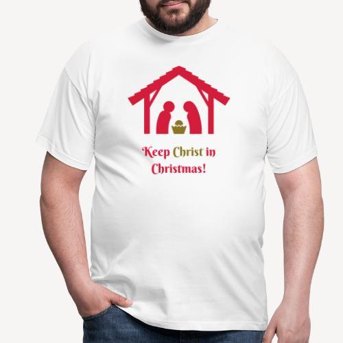 KEEP CHRIST IN CHRISTMAS - Men's T-Shirt