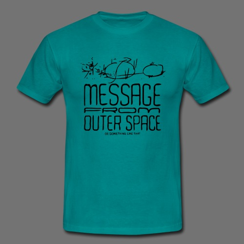 Message From Outer Space (musta) - Miesten t-paita