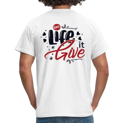 One Life Give It (flowery) - Men's T-Shirt