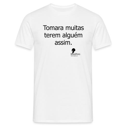 tomaramuitasteremalguemassim - Men's T-Shirt
