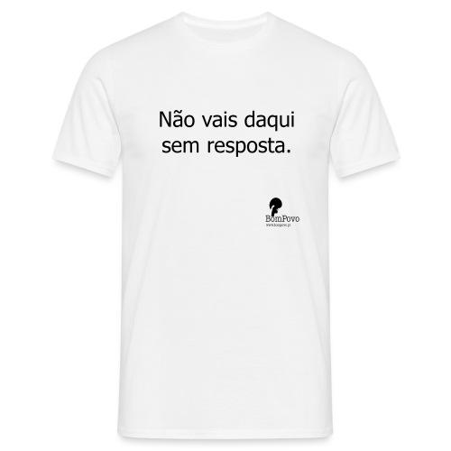 naovaisdaquisemresposta - Men's T-Shirt