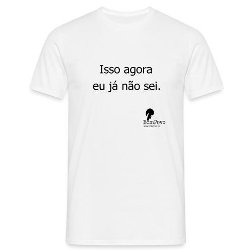 Isso agora - Men's T-Shirt