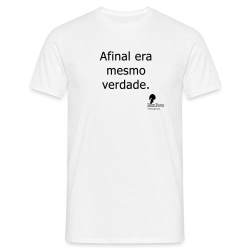 afinaleramesmoverdade - Men's T-Shirt