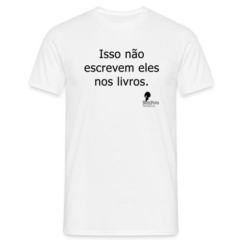 issonaoescrevemelesnoslivros - Men's T-Shirt