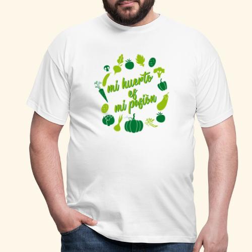 Mi huerto mi pasion - Camiseta hombre