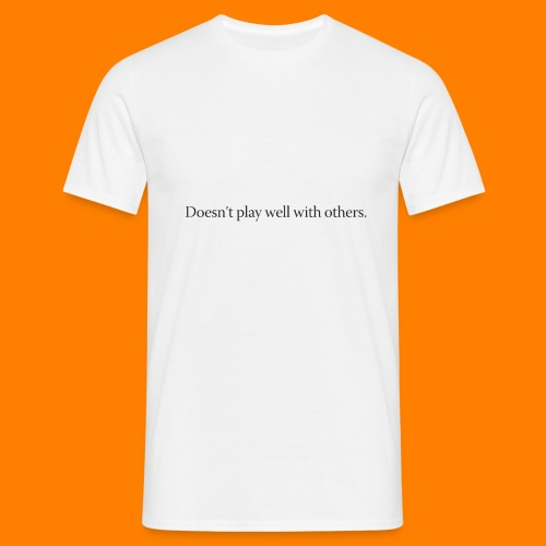 doesntplaywell - Men's T-Shirt