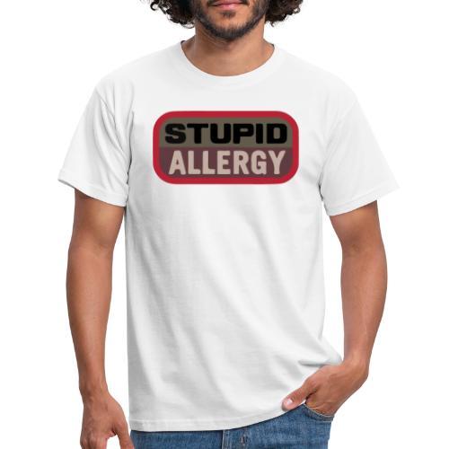 Stupid allergy - Airsoft Meme - Camiseta hombre