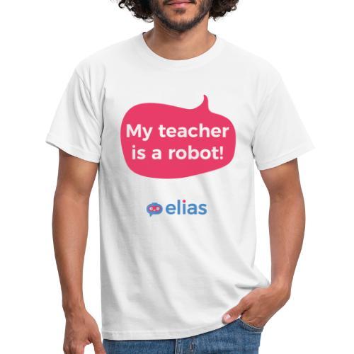 My teacher is a robot - Miesten t-paita