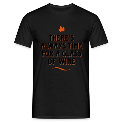always Time for a Glass of Wine Wein Reben Trauben - Men's T-Shirt