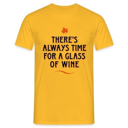 always Time for a Glass of Wine Wein Reben Trauben - Men's T-Shirt