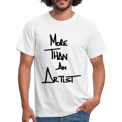 More Than An Artist - T-shirt Homme