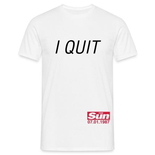 I Quit 3 - Men's T-Shirt