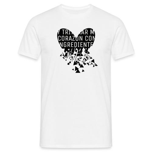 Y triturar mi corazón - Camiseta hombre