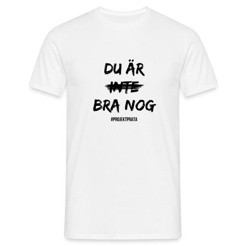 Du är inte bra nog - T-shirt herr