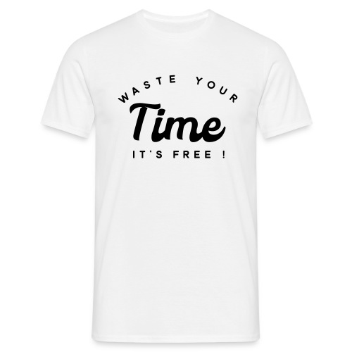 Waste your time it's free - Men's T-Shirt