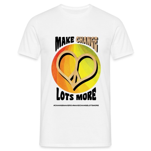'MAKE CHANGE LOTS MORE' Peace Heart Slogan - Men's T-Shirt