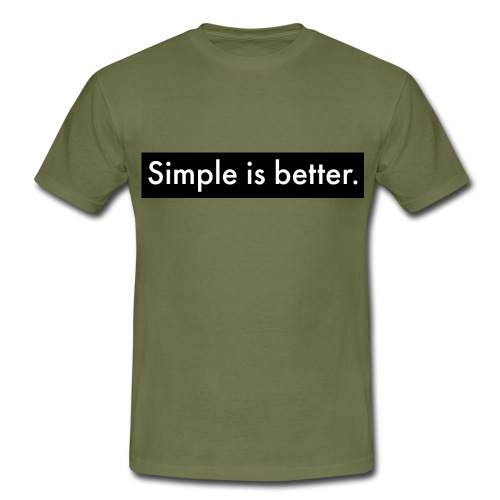 Simple Is Better - Men's T-Shirt