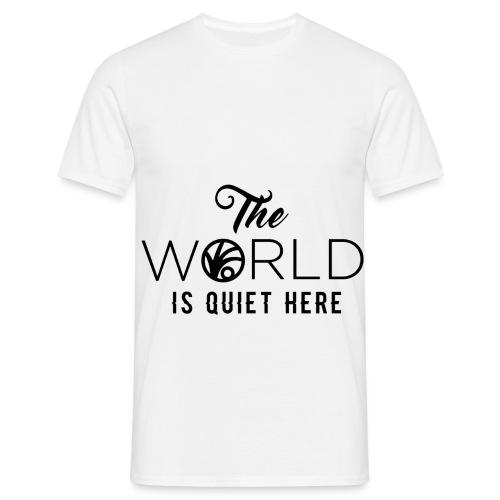 The World is Quiet Here Merchandise - Mannen T-shirt